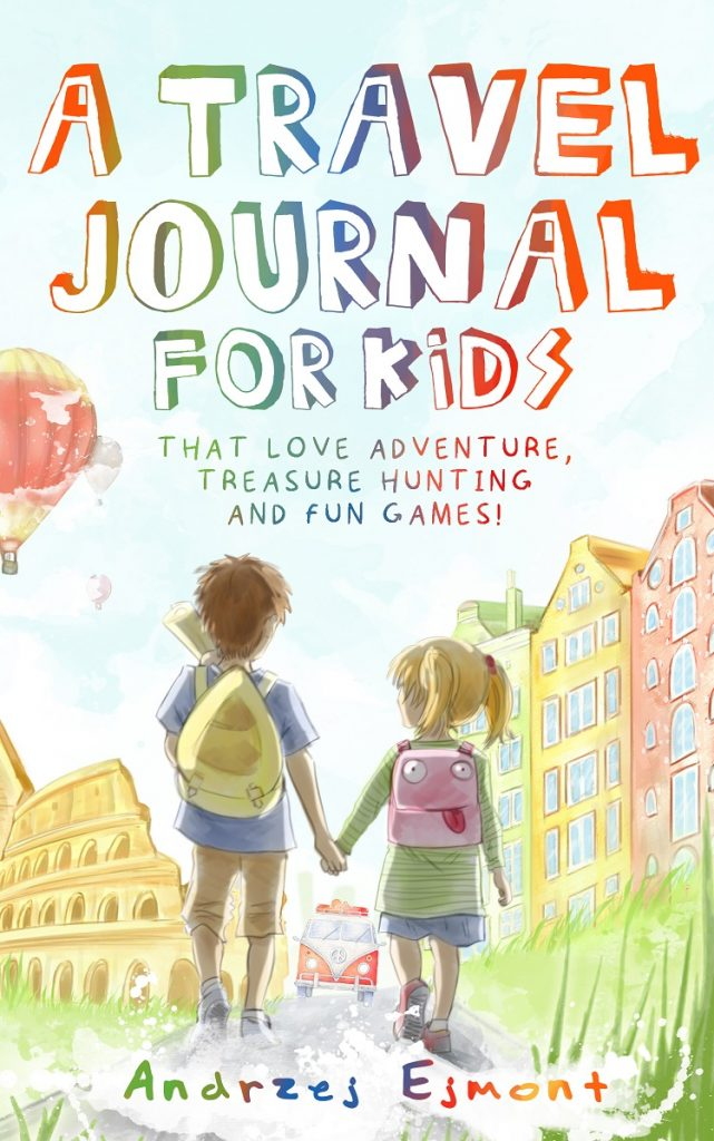 """""""A TRAVEL JOURNAL FOR KIDS"""" by Andrzej Ejmont (Copyright)"""