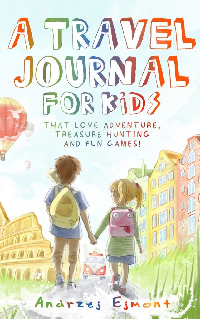 A Travel Journal for Kids by Andrzej Ejmont